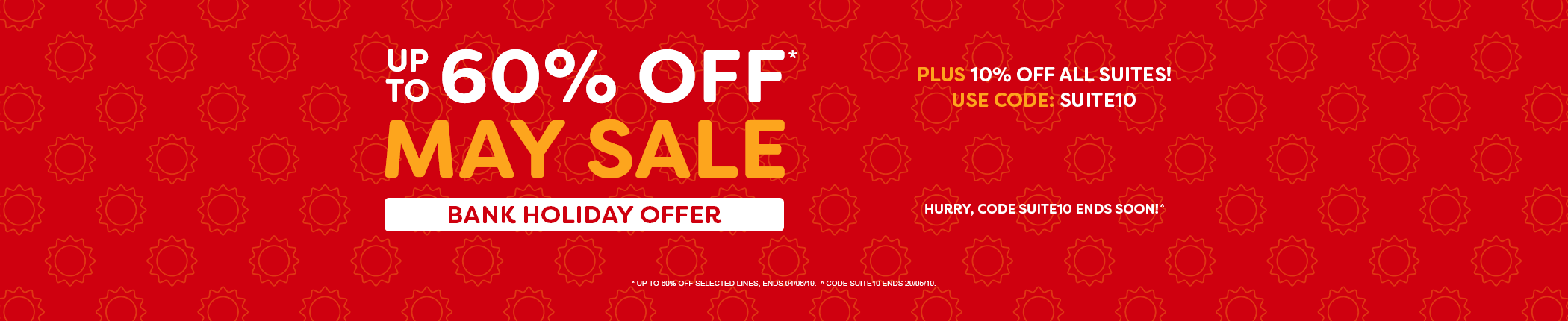 May Sale - Plus 10% Off Suites Bank Holiday Offer